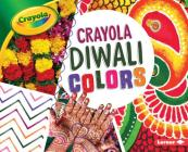Crayola: Diwali Colors (Crayola (R) Holiday Colors) Cover Image