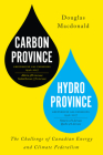 Carbon Province, Hydro Province: The Challenge of Canadian Energy and Climate Federalism Cover Image