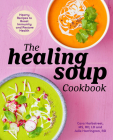 The Healing Soup Cookbook: Hearty Recipes to Boost Immunity and Restore Health Cover Image