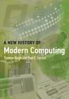 A New History of Modern Computing (History of Computing) Cover Image