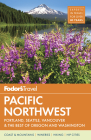 Fodor's Pacific Northwest: Portland, Seattle, Vancouver & the Best of Oregon and Washington (Full-Color Travel Guide #21) Cover Image