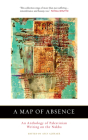 A Map of Absence: An Anthology of Palestinian Writing on the Nakba Cover Image