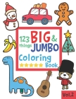 123 things BIG & JUMBO Coloring Book: 123 Pages to color!!, Easy, LARGE, GIANT Simple Picture Coloring Books for Toddlers, Kids Ages 2-4, Early Learni Cover Image