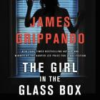 The Girl in the Glass Box: A Jack Swyteck Novel Cover Image