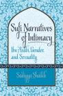 Sufi Narratives of Intimacy: Ibn 'Arabī, Gender, and Sexuality (Islamic Civilization and Muslim Networks) Cover Image