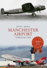 Manchester Airport Through Time Cover Image