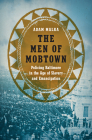 The Men of Mobtown: Policing Baltimore in the Age of Slavery and Emancipation (Justice) Cover Image
