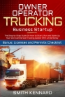 Owner Operator Trucking Business Startup: The Step-by-Step Guide On How to Start, Run and Scale-Up Your Own Commercial Trucking Career With Little Mon Cover Image