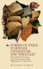 Forms of Exile in Jewish Literature and Thought: Twentieth-Century Central Europe and Migration to America Cover Image