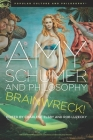 Amy Schumer and Philosophy: Brainwreck! (Popular Culture and Philosophy #120) Cover Image