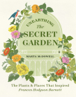 Unearthing the Secret Garden: The Plants and Places That Inspired Frances Hodgson Burnett Cover Image