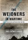 The Weidners in Wartime: Letters of Daily Survival and Heroism Under Nazi Rule Cover Image