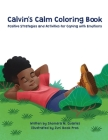 Calvin's Calm Coloring Book: Positive Strategies and Activities for Coping with Emotions Cover Image
