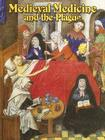 Medieval Medicine and the Plague (Medieval World (Crabtree Paperback)) Cover Image