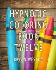 Hypnotic Coloring Book Twelve Cover Image