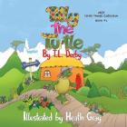 Tilly the Turtle Little Hands Collection: Book #1 Cover Image