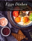 Eggs Dishes: Tasty and Delicious dishes Cover Image