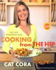 Cooking from the Hip: Fast, Easy, Phenomenal Meals Cover Image