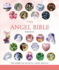 The Angel Bible: The Definitive Guide to Angel Wisdom (... Bible) Cover Image