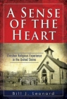 A Sense of the Heart: Christian Religious Experience in the United States Cover Image