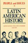 People and Issues in Latin American History Vol II: From Independence to the Present Cover Image
