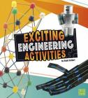 Exciting Engineering Activities (Curious Scientists) Cover Image
