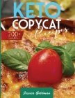 Keto Copycat 200+ Recipes: Replicate The Most Famous American Dishes From Your Favorite Restaurants at Home. Easy, Vibrant and Mouthwatering Icon Cover Image
