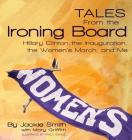 Tales from the Ironing Board: Hillary Clinton, the Inauguration, the Women's March and Me Cover Image