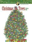 Creative Haven Christmas Trees Coloring Book (Creative Haven Coloring Books) Cover Image