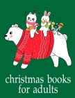Christmas Books For Adults: The Really Best Relaxing Colouring Book For Children Cover Image