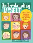 Understanding Myself: A Kid's Guide to Intense Emotions and Strong Feelings Cover Image