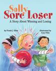Sally Sore Loser: A Story about Winning and Losing Cover Image
