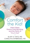 Comfort the Kid! Infant Sleep, Parent-Child Bonding, and the Perils of Cry it Out Cover Image