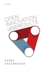 Open Innovation Results: Going Beyond the Hype and Getting Down to Business Cover Image