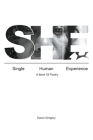 She: Single Human Experience: A Book of Poetry Cover Image