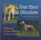 Four Paws, Five Directions: A Guide to Chinese Medicine for Cats and Dogs Cover Image