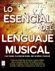 Lo esencial del lenguaje musical: Las bases fundamentales del análisis musical Cover Image