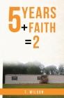 5 Years + Faith = 2 Cover Image