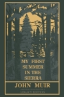 My First Summer In The Sierra (Legacy Edition): Classic Explorations Of The Yosemite And California Mountains Cover Image