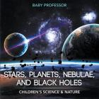 Stars, Planets, Nebulae, and Black Holes - Children's Science & Nature Cover Image