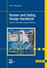 Runner and Gating Design Handbook 3e: Tools for Successful Injection Molding Cover Image