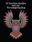 50 Mandala-designs med dyr: Smukke dyremønstre til at farvelægge og slappe af - Mandala malebog Cover Image