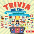 Trivia for Kids Countries, Capital Cities and Flags Quiz Book for Kids Children's Questions & Answer Game Books Cover Image