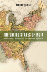 The United States of India: Anticolonial Literature and Transnational Refraction (Asian American History & Cultu) Cover Image