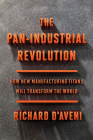 The Pan-Industrial Revolution: How New Manufacturing Titans Will Transform the World Cover Image