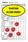 Yahtzee Score Sheet: Game Yahtzee, Yahtzee Scoring Pads, Board Game Yahtzee, Score Keeper Book, Score Card, Dice Yahtzee, Size 6