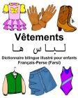 Français-Perse (Farsi) Vêtements Dictionnaire bilingue illustré pour enfants Cover Image