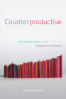 Counterproductive: Time Management in the Knowledge Economy Cover Image