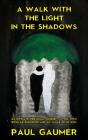 A Walk with the Light in the Shadows: An Intimate Journey Living with Bipolar Disorder and God Cover Image