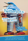Twitterbots: Making Machines That Make Meaning Cover Image
